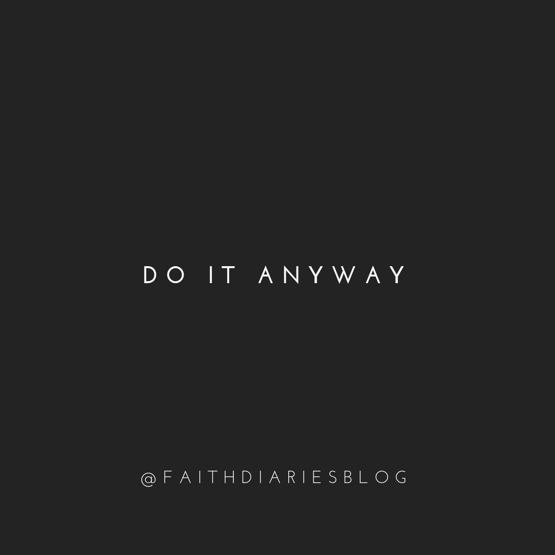 do it anyway